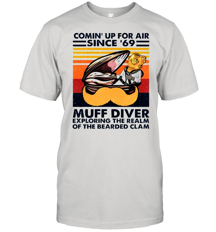 Conin' up for air since 69 muff diver exploring the realm of the bearded clam shirt Classic Men's T-shirt