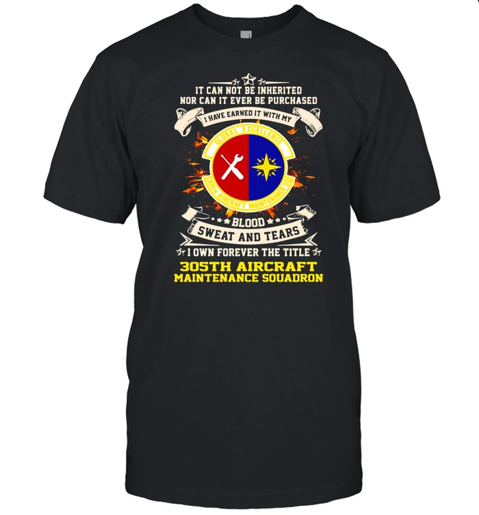 It can not be inherited nor can it ever be purchased i have earned it with my global excellence 035 aircraft maintenance squadron shirt Classic Men's T-shirt