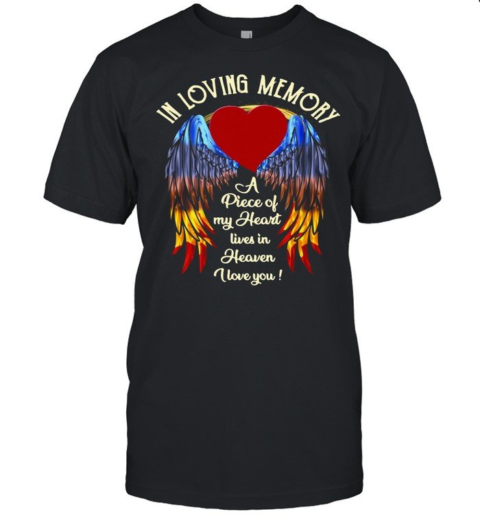 Wings In Loving Memory A Piece Of My Heart Lives In Heaven I Love You shirt Classic Men's T-shirt