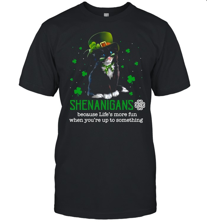 Patrick Day Black Cat Shenanigans Because Life's More Fun When You're Up To Something shirt Classic Men's T-shirt