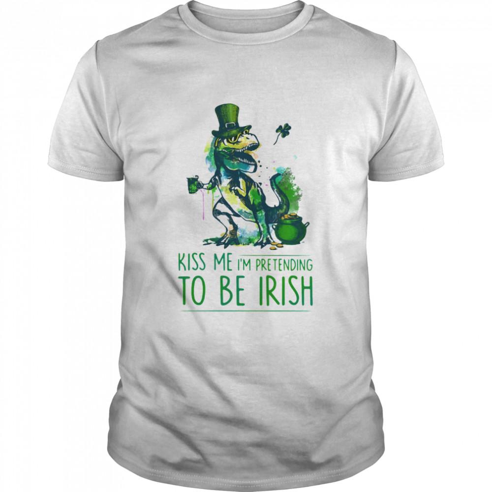 Kiss Me I'm Pretending To Be Irish T Rex Patrick Day shirt Classic Men's T-shirt