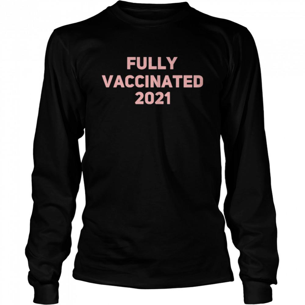 Vaccinated 2021 shirt Long Sleeved T-shirt
