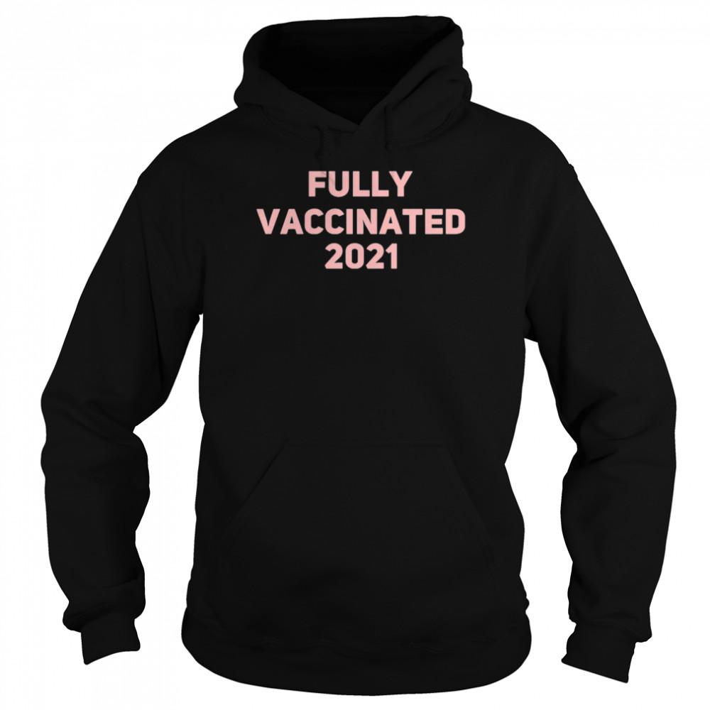 Vaccinated 2021 shirt Unisex Hoodie