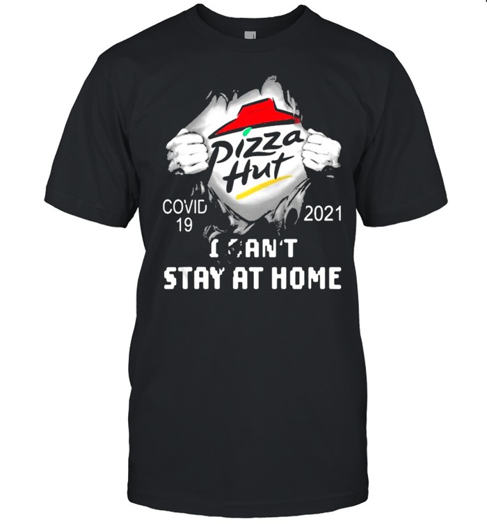 Pizza Hut I Can Not Stay At Home Covid 19 2021  Classic Men's T-shirt