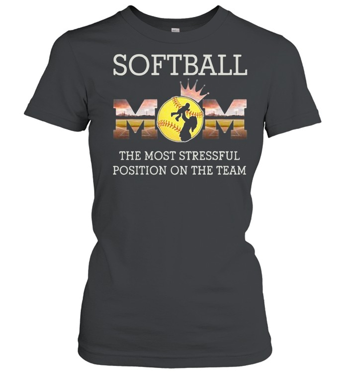 Softball Mom The Most Stressful Position On The Team shirt Classic Women's T-shirt