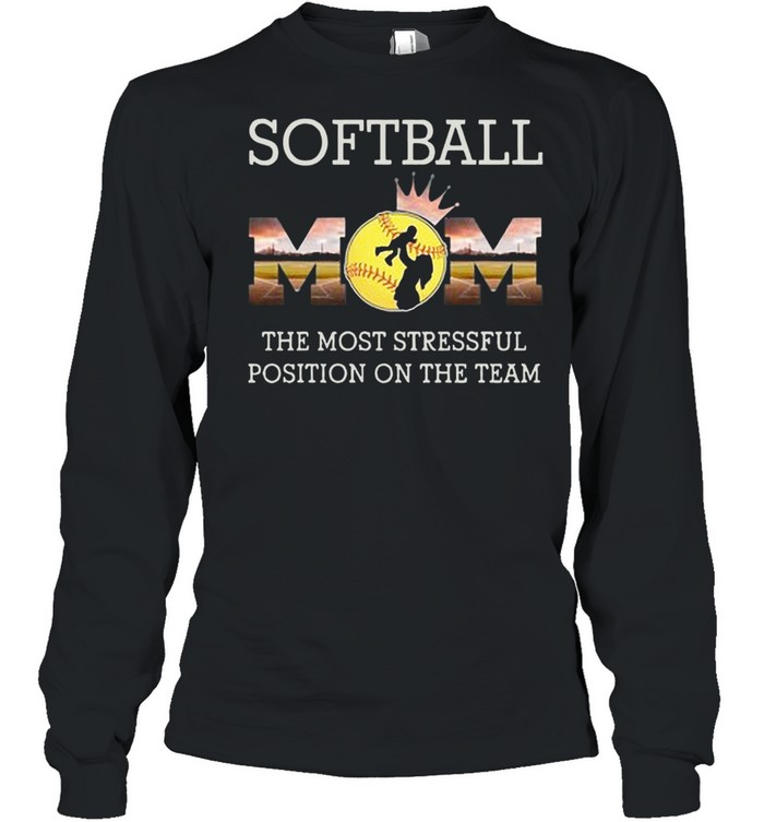 Softball Mom The Most Stressful Position On The Team shirt Long Sleeved T-shirt