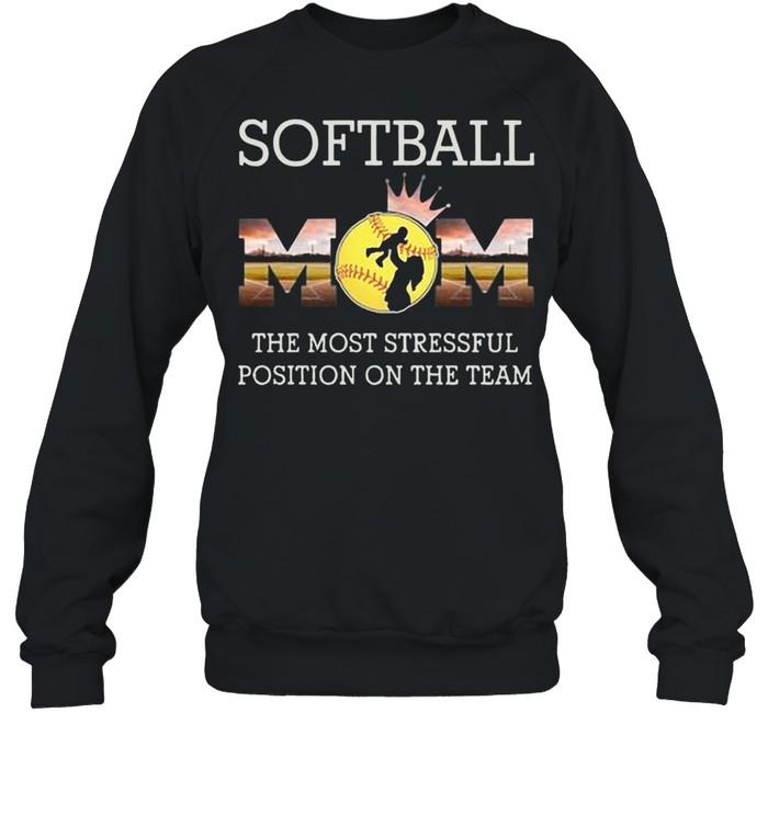 Softball Mom The Most Stressful Position On The Team shirt Unisex Sweatshirt