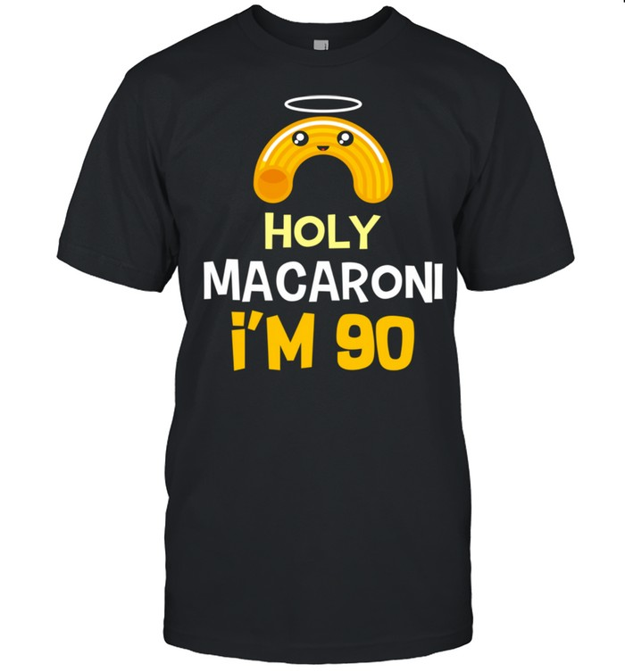 90th birthday Holy Macaroni I'm 90 years old shirt Classic Men's T-shirt