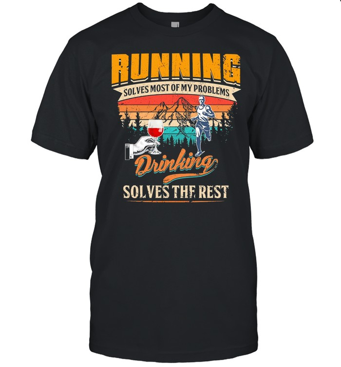 Running solves most of my problems drinking solves the best vintage shirt Classic Men's T-shirt