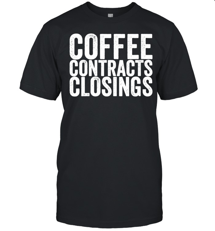 Coffee Contracts Closings shirt Classic Men's T-shirt