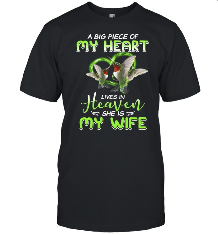 A Big Piece Of My Heart Lives In Heaven She Is My Wife shirt Classic Men's T-shirt