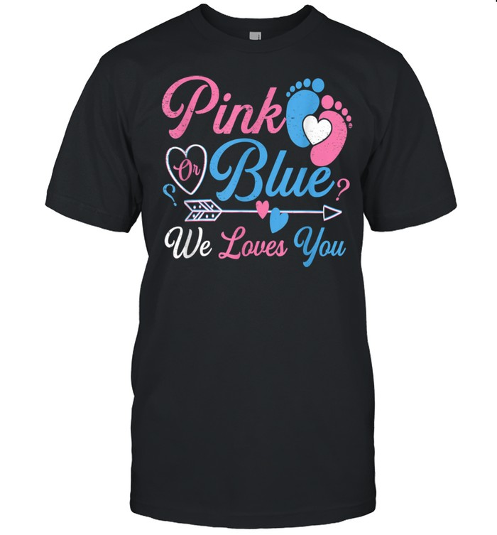 Pink Or Blue We Loves You Baby Gender Reveal shirt Classic Men's T-shirt