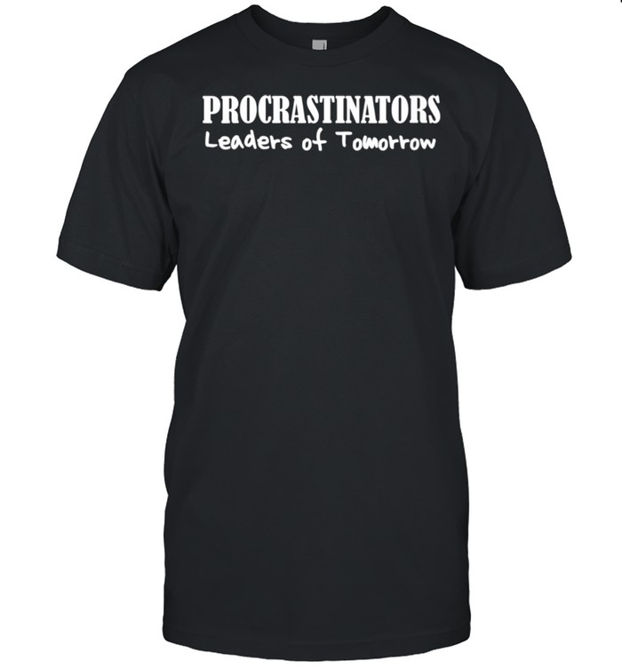 Procrastinators Leaders of Tomorrow Lazy People Dark shirt Classic Men's T-shirt