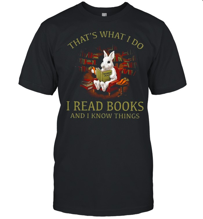 Rabbit That's What I Do I Read Books And I Know Things shirt Classic Men's T-shirt