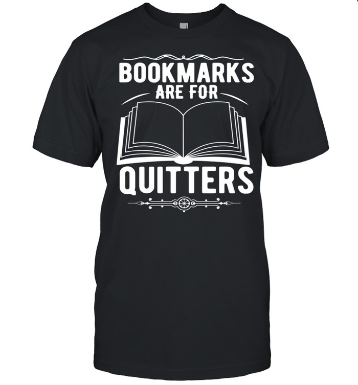 Reader Bookmarks Are For Quitters shirt Classic Men's T-shirt