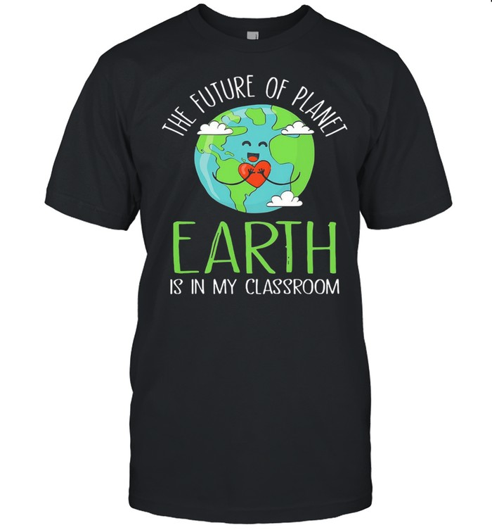The future of planet earth is in my classroom shirt Classic Men's T-shirt