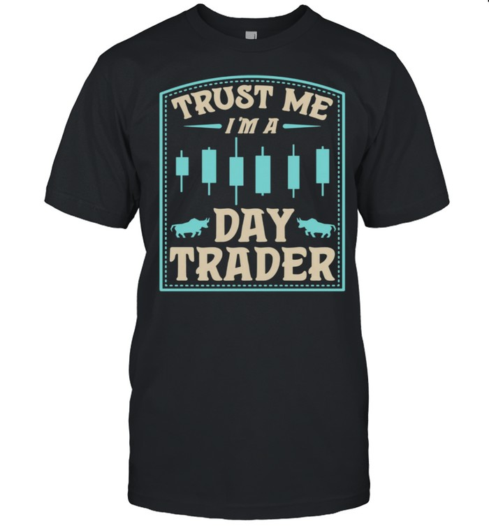 Trust Me I'm A Day Trader Bull Forex Trading Quote shirt Classic Men's T-shirt