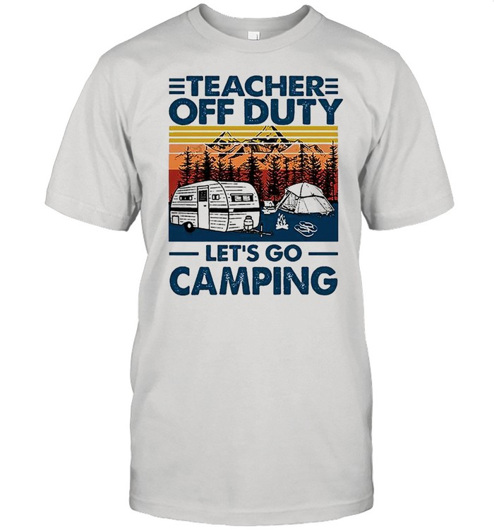 Teacher off duty lets go camping vintage shirt Classic Men's T-shirt