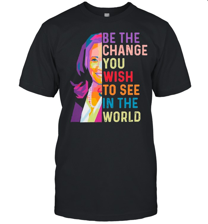 LGBT Kamala Harris Be The Change You Wish To See In The World shirt Classic Men's T-shirt