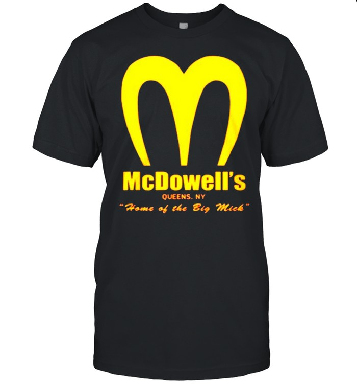 Mcdowell's home of the big mick shirt Classic Men's T-shirt