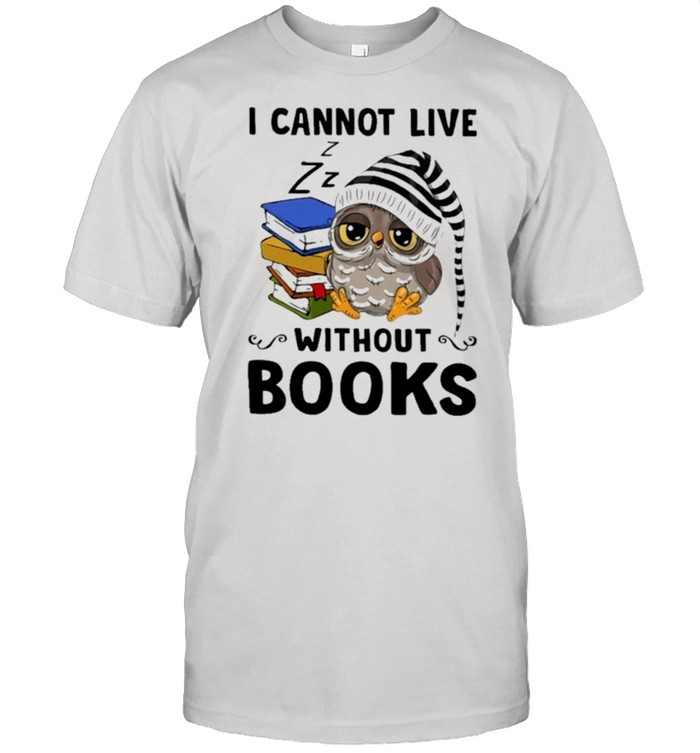 Owl I cannot live without books shirt Classic Men's T-shirt