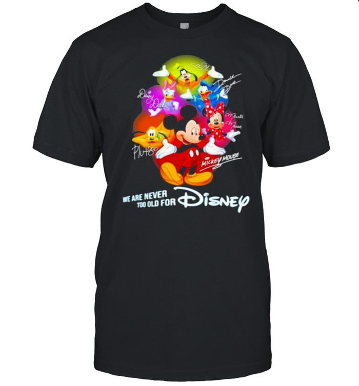 We Are Never Too Old For Disney Mickey And Friends Signature  Classic Men's T-shirt