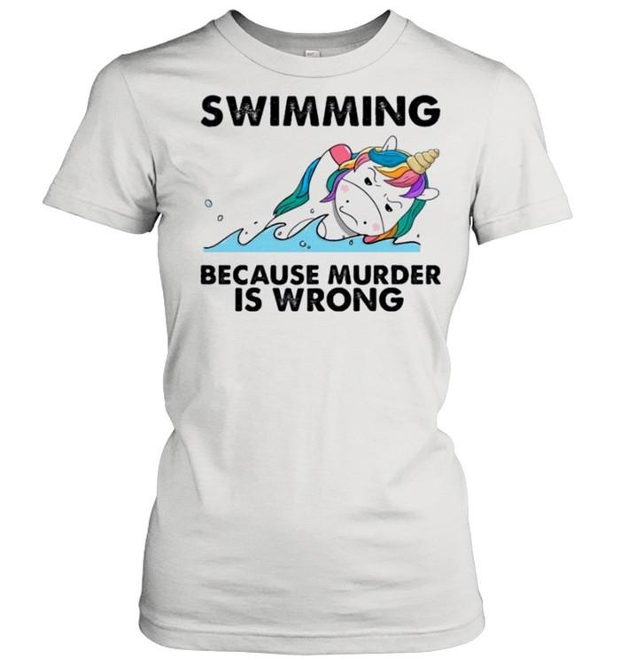 Unicorn swimming because murder is wrong shirt Classic Women's T-shirt