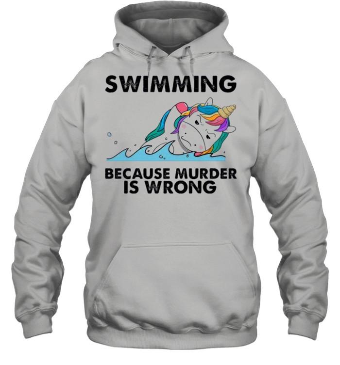 Unicorn swimming because murder is wrong shirt Unisex Hoodie