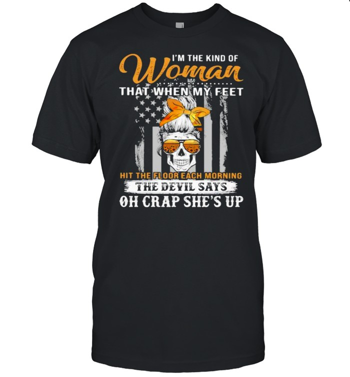 I'm The Kind Of Woman That When My Feet Oh Crap She's Up Skull Sunflower  Classic Men's T-shirt