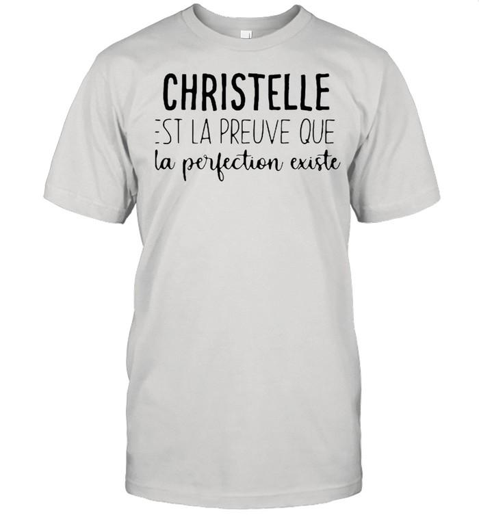 Christelle EST La Preuve Que La Perfection Existe  Classic Men's T-shirt