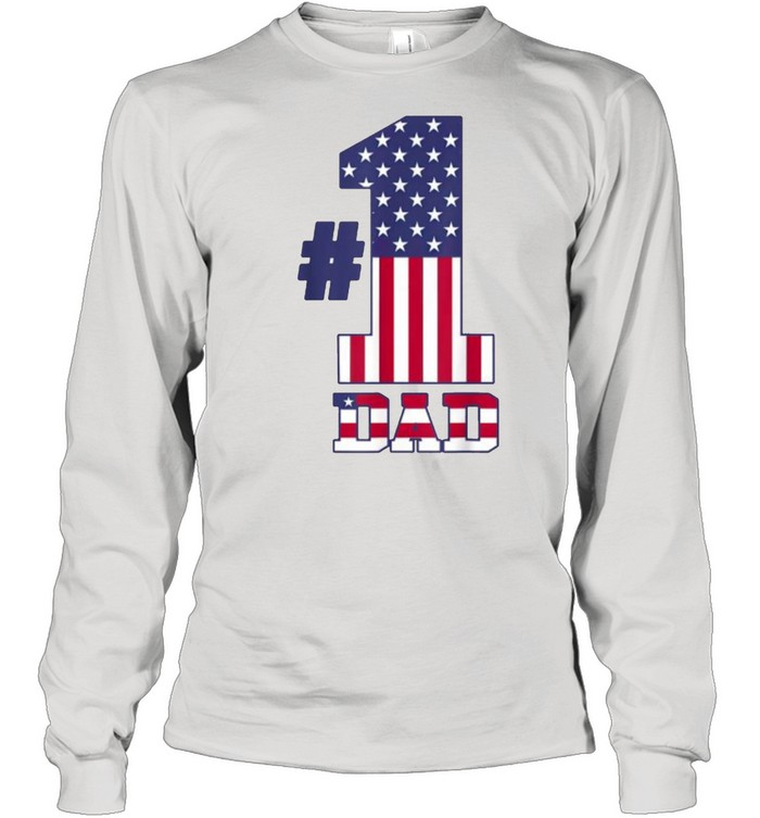 Fathers Day Patriotic Number 1 Dad American Flag T- Long Sleeved T-shirt