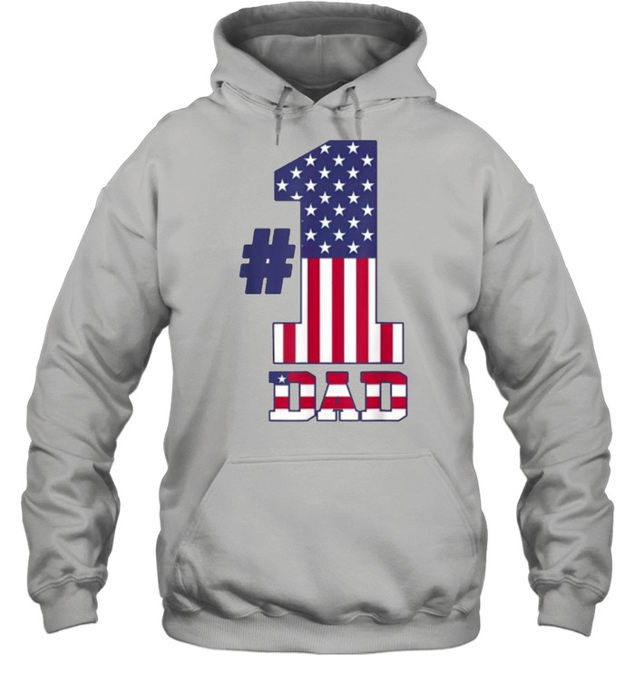 Fathers Day Patriotic Number 1 Dad American Flag T- Unisex Hoodie