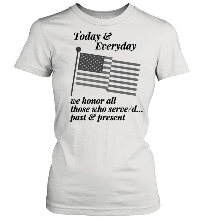Patriotic Honor those who Serve or Served. Country USA shirt Classic Women's T-shirt