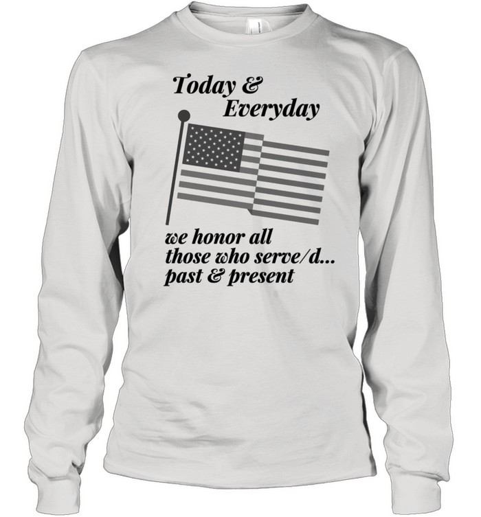 Patriotic Honor those who Serve or Served. Country USA shirt Long Sleeved T-shirt