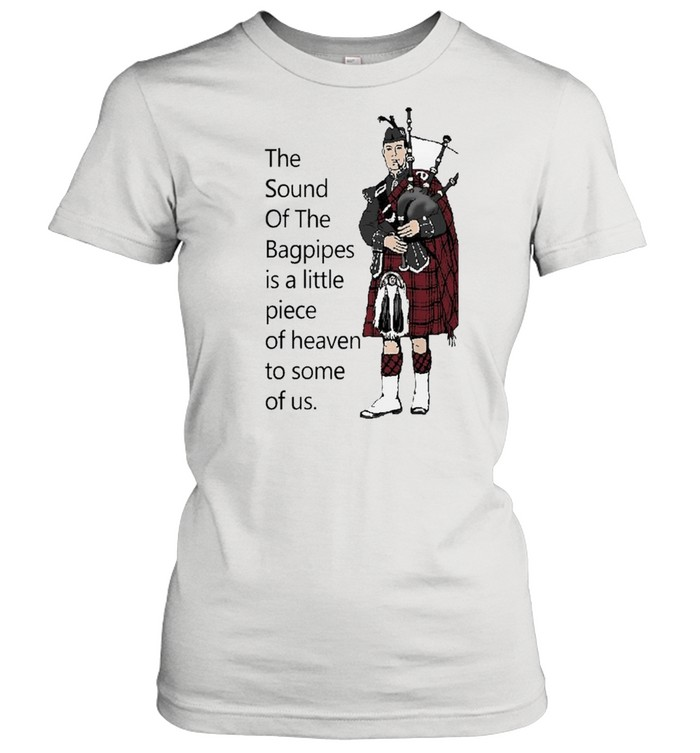 the sound of the bagpipes shirt Classic Women's T-shirt
