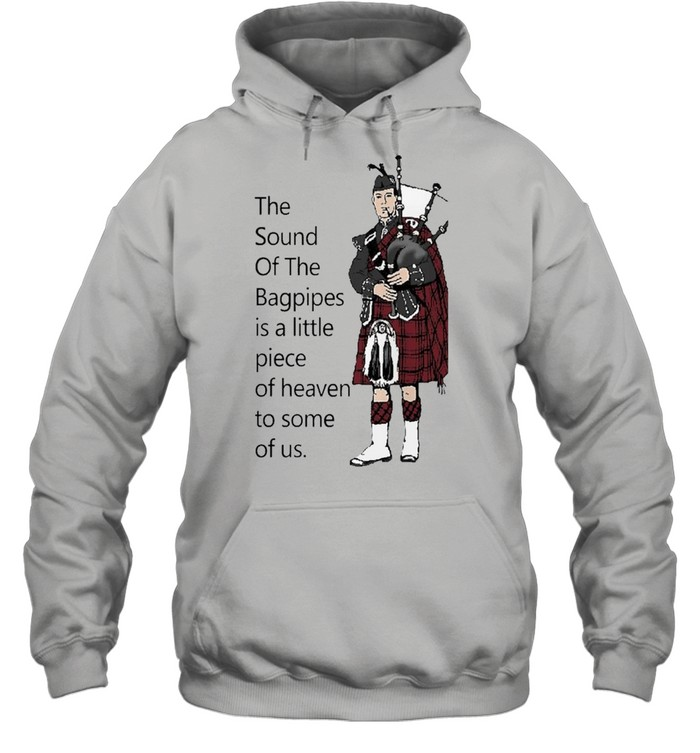 the sound of the bagpipes shirt Unisex Hoodie