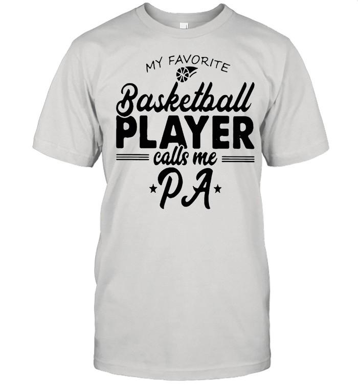 My favorite basketball player calls me PA shirt Classic Men's T-shirt