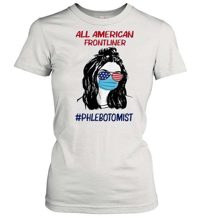 Girl all American frontliner phlebotomist American flag shirt Classic Women's T-shirt