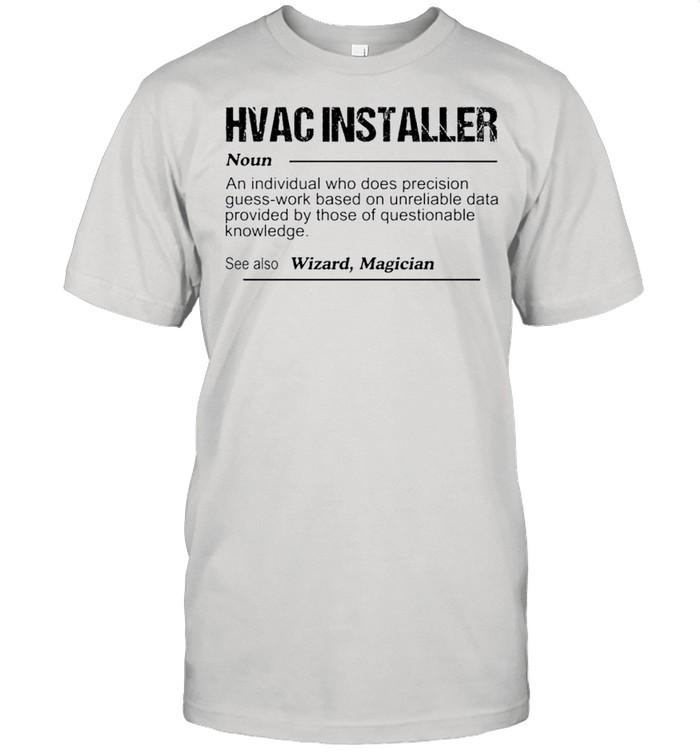 Hvac installer noun an individual who does precision guess shirt Classic Men's T-shirt
