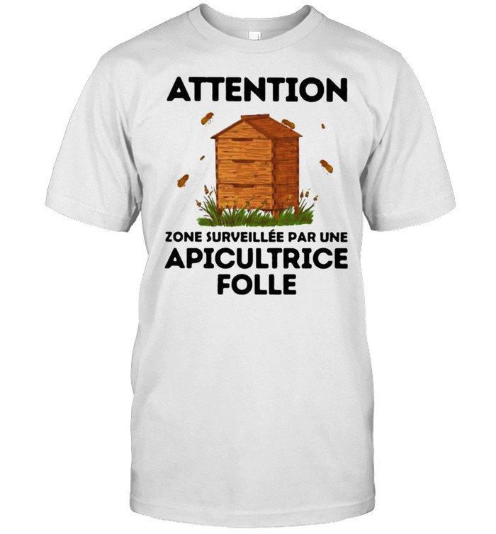 Attention Zone Surveillee Par Une Apicultrice Folle Beekeeper  Classic Men's T-shirt