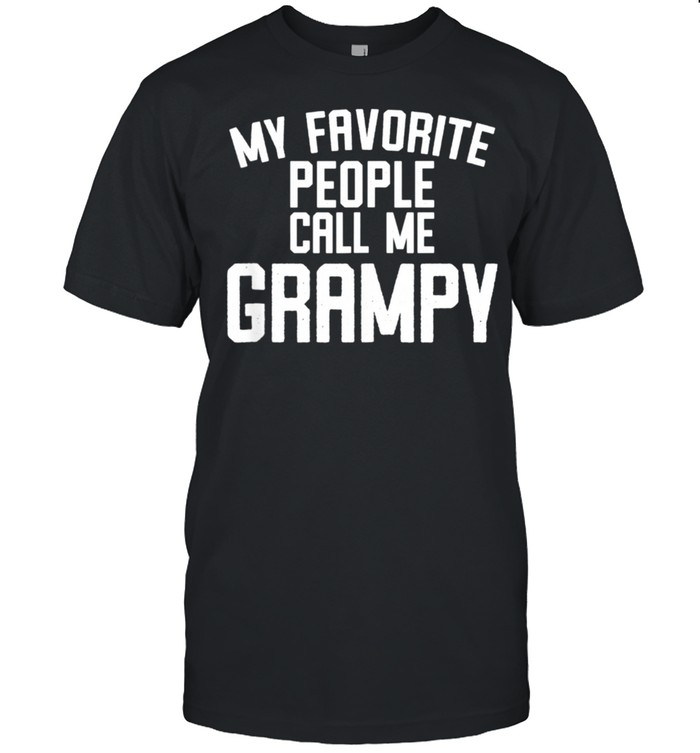 Mens My Favorite People Call Me Grampy Fathers Day shirt Classic Men's T-shirt