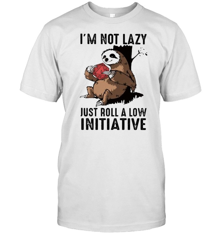 Im not lazy just roll a low initiative sloth shirt Classic Men's T-shirt