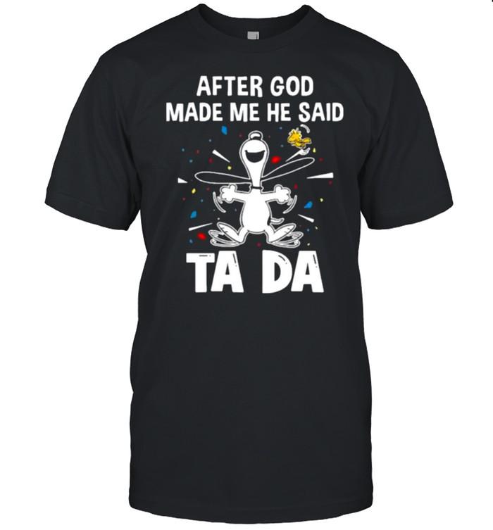 After God Made Me He Said Tada Snoopy  Classic Men's T-shirt