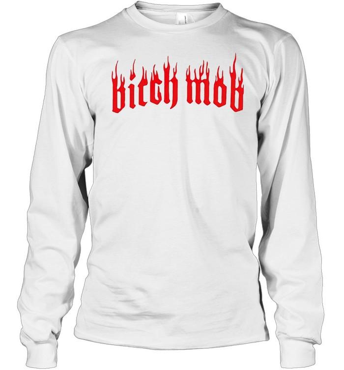Bitch mob shirt Long Sleeved T-shirt