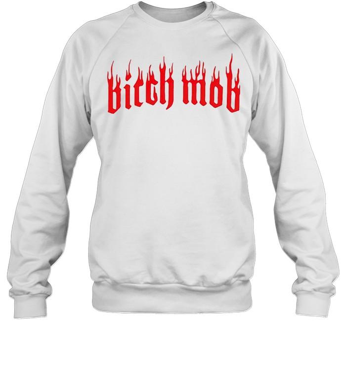 Bitch mob shirt Unisex Sweatshirt