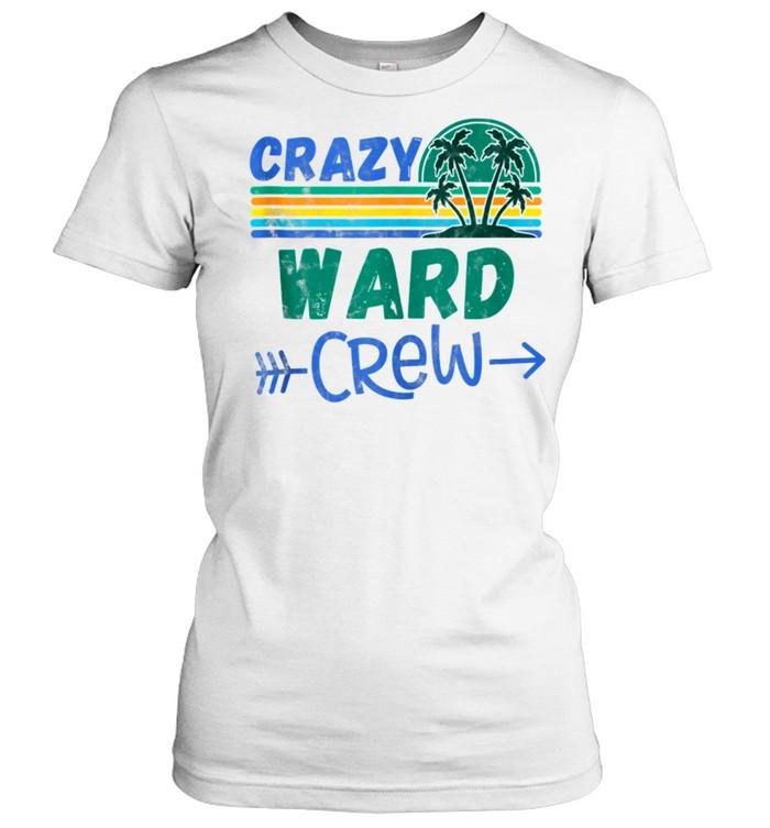 Crazy Ward crew vacation matching family shirt Classic Women's T-shirt