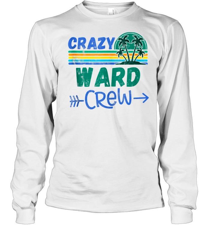 Crazy Ward crew vacation matching family shirt Long Sleeved T-shirt