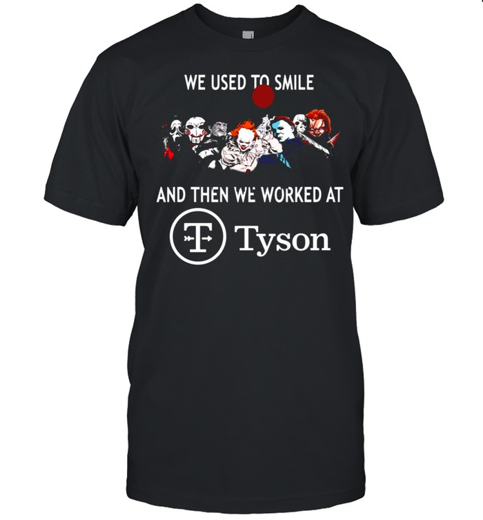 We used to smile and then we worked at tyson shirt Classic Men's T-shirt