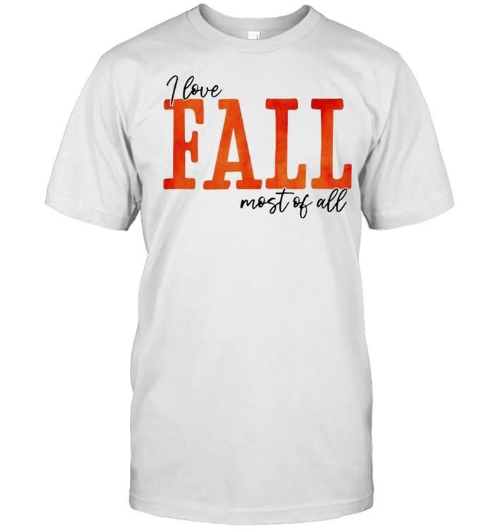 I love fall most of all shirt Classic Men's T-shirt
