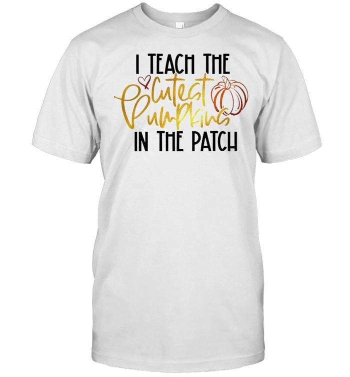 I teach the cutest pumpkins in the patch shirt Classic Men's T-shirt